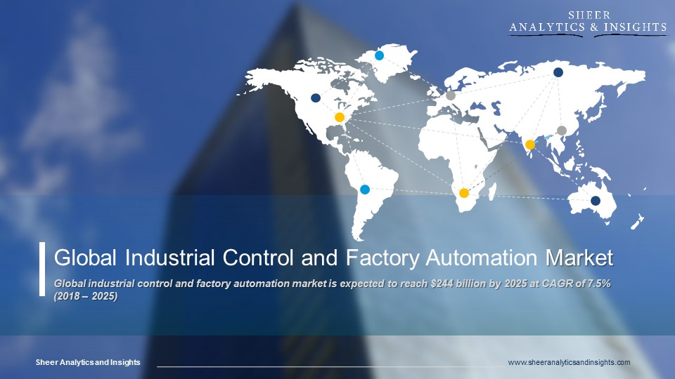 Global Industrial Control and Factory Automation Market  PR CAGR and Forecast 2025 Sheer Analytics and Insights